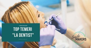 TOP temeri la dentist de care au scapat pacientii