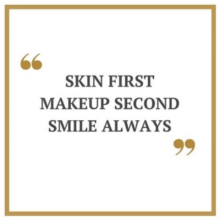 Skin First, Makeup Second, Smile Always